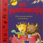 Die Pumpernickels – Alle monsterstarken Geschichten