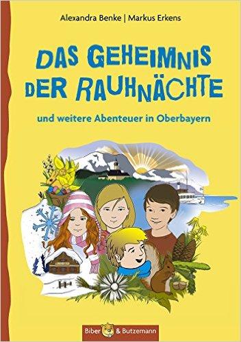 Geheimnis um die Rauhnächte und weitere Abenteuer in Oberbayern Cover