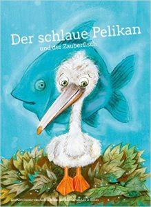 Der schlaue Pelikan und der Zauberfisch