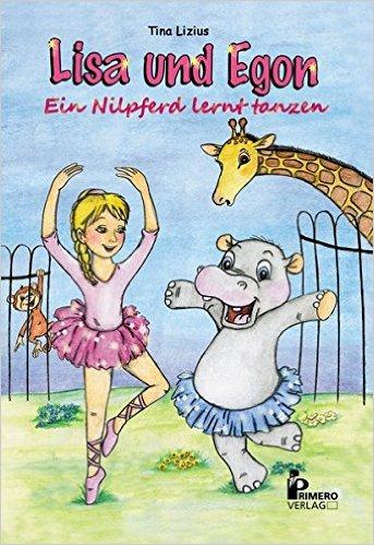 Lisa und Egon: Ein Nilpferd lernt tanzen