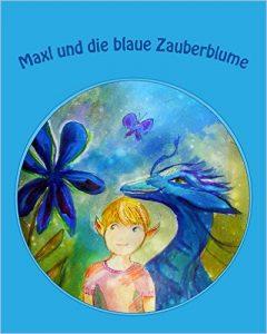 Maxl und die blaue Zauberblume