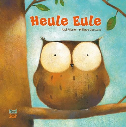 Unser Lieblingsbuch: Heule Eule
