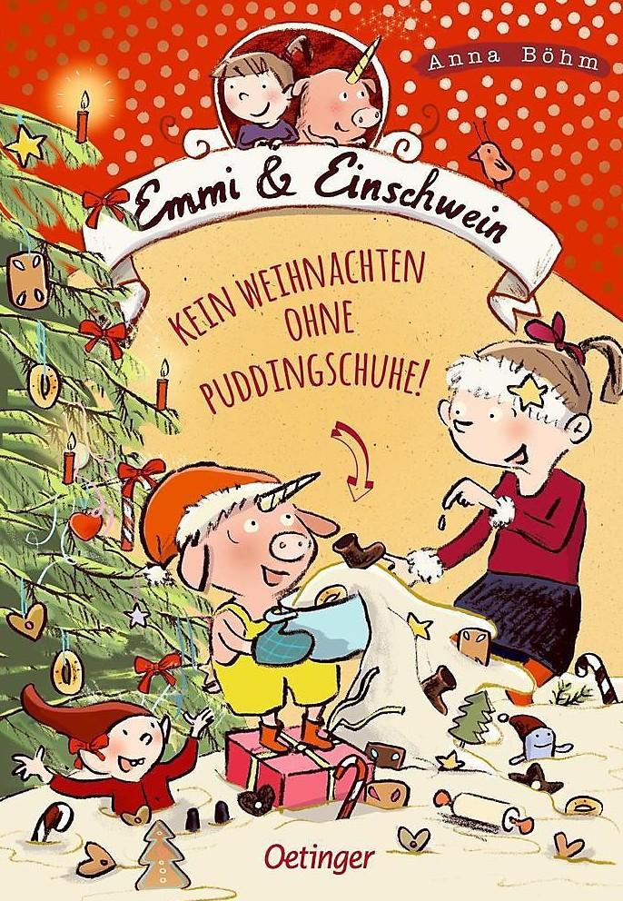 Emmi und Einschwein: Kein Weihnachten ohne Puddingschuhe!