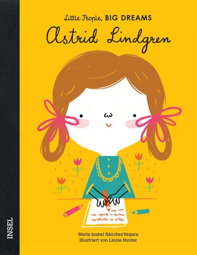 Astrid Lindgren: Little People, Big Dreams.