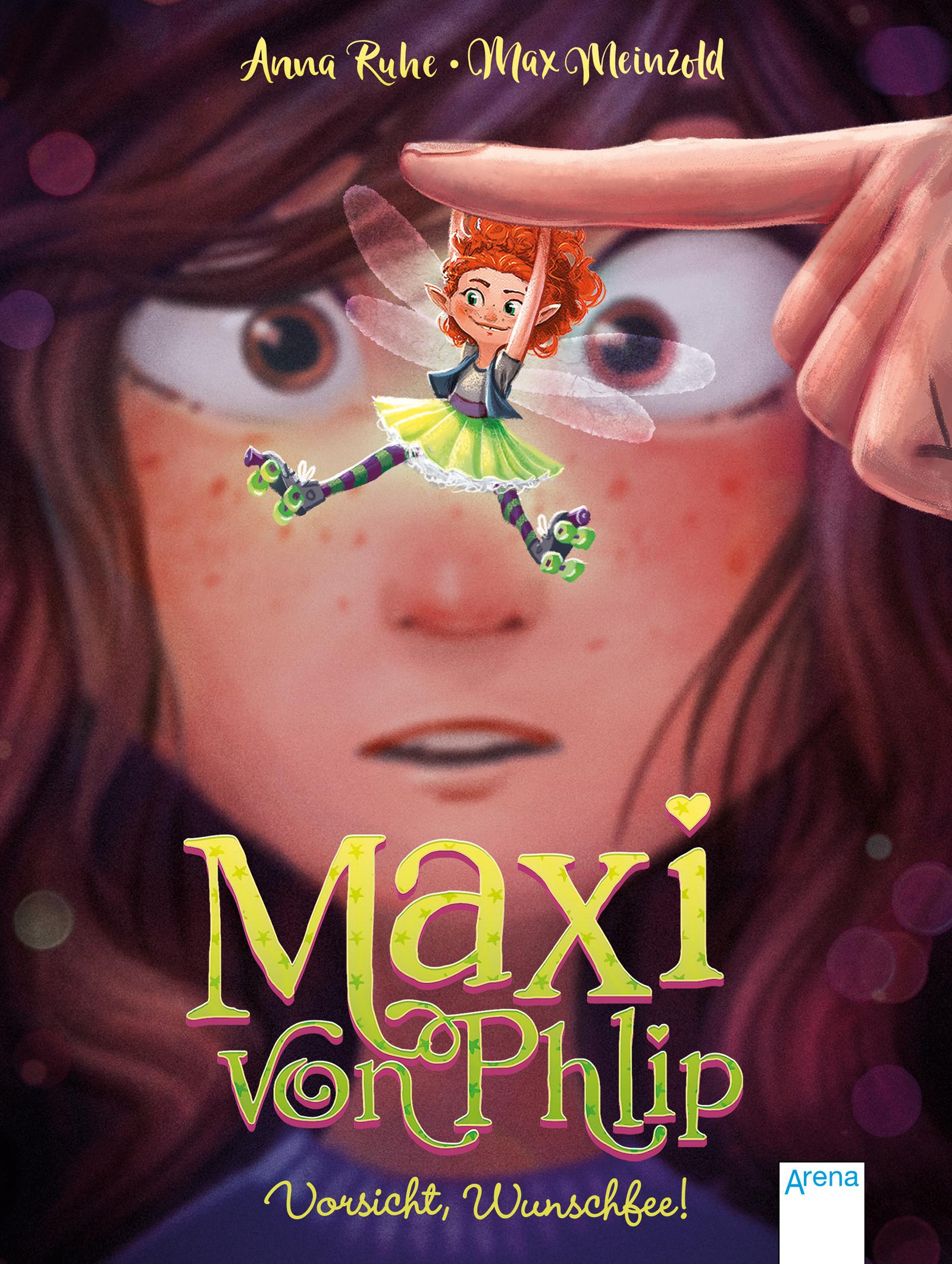 Maxi von Phlip – Vorsicht, Wunschfee!
