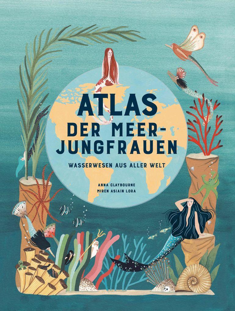 Atlas der Meerjungfrauen – Wasserwesen aus aller Welt